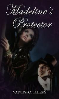 Madeline's Protector - Vanessa Riley