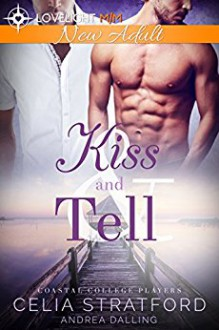 Kiss and Tell - Andrea Dalling,Celia Stratford