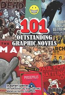 101 Outstanding Graphic Novels - Stephen Weiner, Daniel J. Fingeroth, Ellen Forney