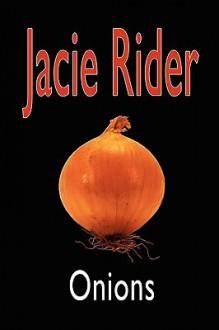 Onions - Jacie Rider