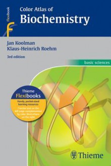 Color Atlas of Biochemistry - Jan Koolman, Klaus Heinrich Roehm