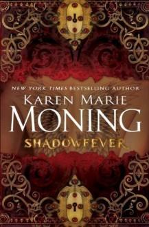Shadowfever By Karen Marie Moning - -Author-