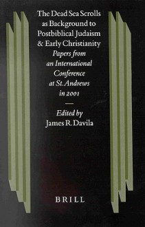 The Dead Sea Scrolls As Background to Postbiblical Judaism and Early Christianity: Papers from an International Conference at St. Andrews in 2001 (Studies on the Texts of the Desert of Judah) - Laws