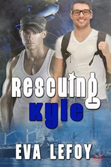 Rescuing Kyle - Eva Lefoy