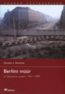 Berliini müür - Gordon L. Rottman, Noel Horn