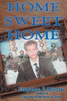 Home Sweet Home - Stephen Moore