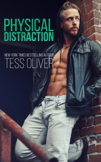 Physical Distraction - Tess Oliver