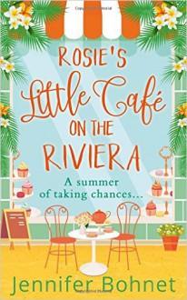 Rosie's Little Cafe on the Riviera - Jennifer Bohnet
