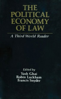 The Political Economy of Law: A Third World Reader - Yash Ghai, Robin Luckham