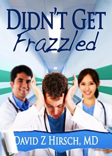 Didn't Get Frazzled - David Z. Hirsch