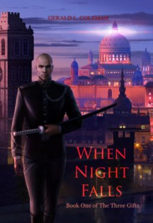 When Night Falls: Book One of the Three Gifts - Gerald L. Coleman