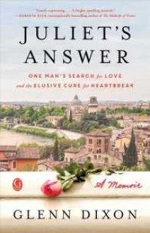 Juliet's Answer: One Man's Search for Love and the Elusive Cure for Heartbreak - Glenn Dixon
