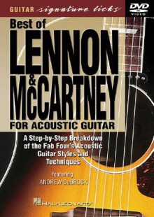 Best of Lennon and McCartney for Acoustic Guitar: A Step-By-Step Breakdown of the Fab Four's Acoustic Guitar Styles and Techniques - Andrew DuBrock