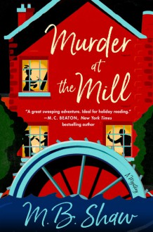 Murder at the Mill - M.B. Shaw