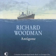 The Antigone - Richard Woodman
