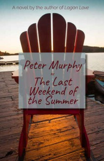 The Last Weekend of the Summer - Peter Murphy