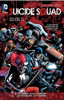By Matt Kindt Suicide Squad Vol. 5: Walled In (The New 52) (52nd edition) [Paperback] - Matt Kindt