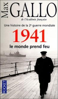 1941, Le monde prend feu - Max Gallo