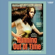 Running Out of Time - Margaret Peterson Haddix, Kimberly Schraf, Listening Library
