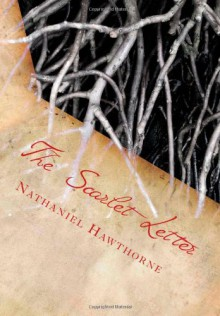 The Scarlett Letter - Nathaniel Hawthorne