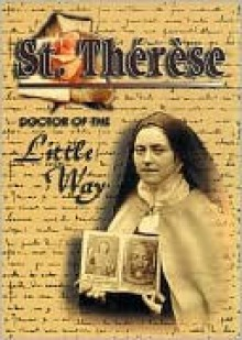 St. Thérèse: Doctor of the Little Way - Franciscan Friars of the Immaculate