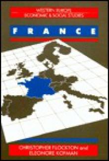 Western Europe: Economic and Social Studies: France (Western Europe) - Christopher Flockton, Eleonore Kofman, Flockton