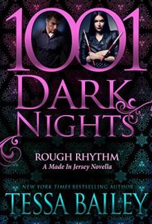 Rough Rhythm: A Made In Jersey Novella (1001 Dark Nights) - Tessa Bailey