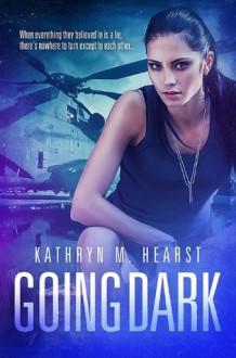 Going Dark - Kathryn M. Hearst