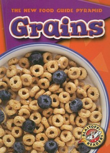 Grains - Scholastic Library Publishing