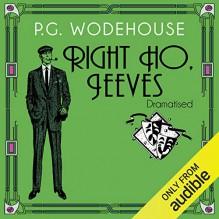 Right Ho, Jeeves - Audible Studios, Jonathan Cecil, P.G. Wodehouse