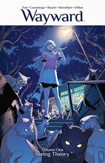 Wayward Vol. 1: String Theory - Jim Zub,Jim Zub,Steve Cummings,John Rauch