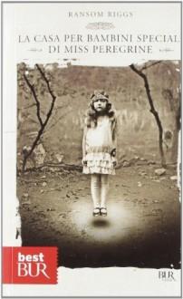La casa per bambini speciali di Miss Peregrine (Best BUR) di Riggs, Ransom (2012) Tapa blanda - Ransom Riggs