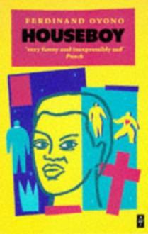 Houseboy (African Writers) - Ferdinand Oyono