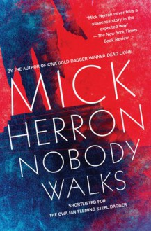 Nobody Walks (Soho Crime) - Mick Herron