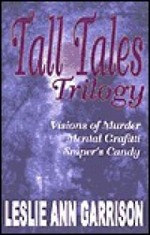 Tall Tales Trilogy - Leslie Ann Garrison
