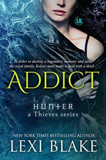 Addict (Hunter: A Thieves Series) - Lexi Blake