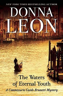 The Waters of Eternal Youth (Guido Brunetti) - Donna Leon