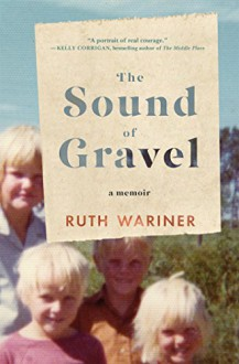 The Sound of Gravel: A Memoir - Ruth Wariner