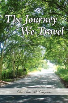The Journey We Travel - Deann Dizonno