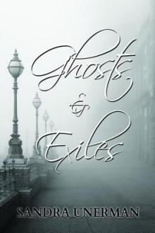 Ghosts & Exiles - Sandra Unerman