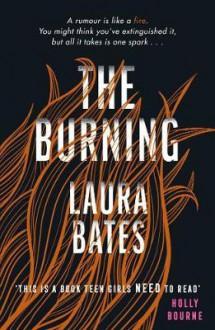The Burning - Laura Bates