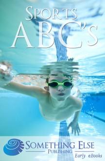 Sports ABCs (Early eBooks) - Something Else Publishing