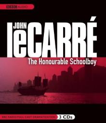 The Honourable Schoolboy: A BBC Full-Cast Radio Drama - Simon Russell Beale, John le Carré, Simon Beale