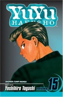 Yuyu Hakusho, Volume 15: Standoff at the Eleventh Hour!! (Yuyu Hakusho (Paperback)) - Yoshihiro Togashi