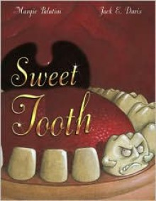 Sweet Tooth - Margie Palatini, Jack E. Davis (Illustrator)