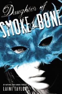 Daughter of Smoke and Bone (Daughter of Smoke and Bone, #1) - Laini Taylor