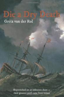 Die A Dry Death - Greta van der Rol