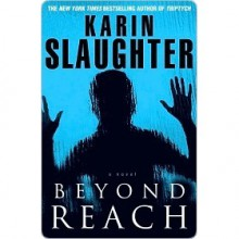 Beyond Reach (Grant County, #6) - Karin Slaughter