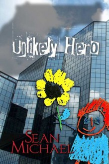 Unlikely Hero - Sean Michael