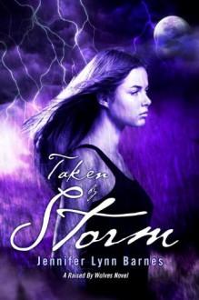 Taken By Storm (Raised by Wolves #3) - Jennifer Lynn Barnes